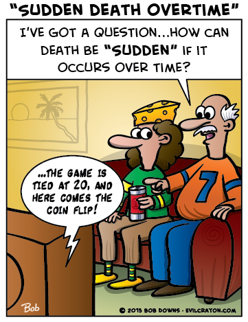"""Sudden Death Overtime"" by Evil Crayon"