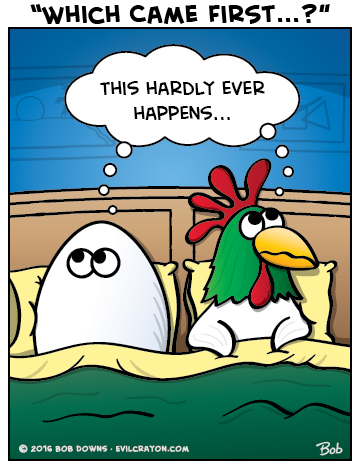 """Which Came First; The Chicken Or The Egg?"" by Evil Crayon"