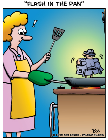 """""""Flash In The Pan"""" by Evil Crayon"""