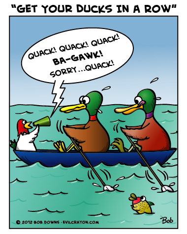 """""""Get Your Ducks In A Row"""" by Evil Crayon"""